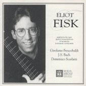 Eliot Fisk - Domenico Scarlatti: Sonata In C Major, K. 159