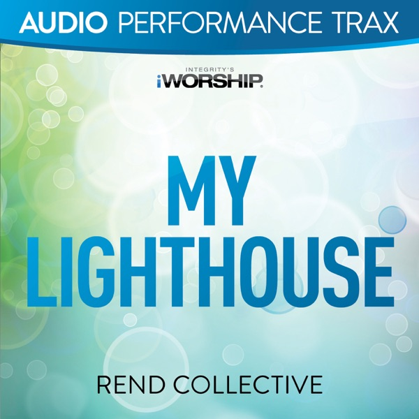 My Lighthouse (Audio Performance Trax) - EP