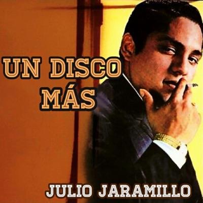Un Disco Más - Julio Jaramillo