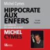 Michel Cymes - Hippocrate aux enfers. Les mГ©decins des camps de la mort illustration
