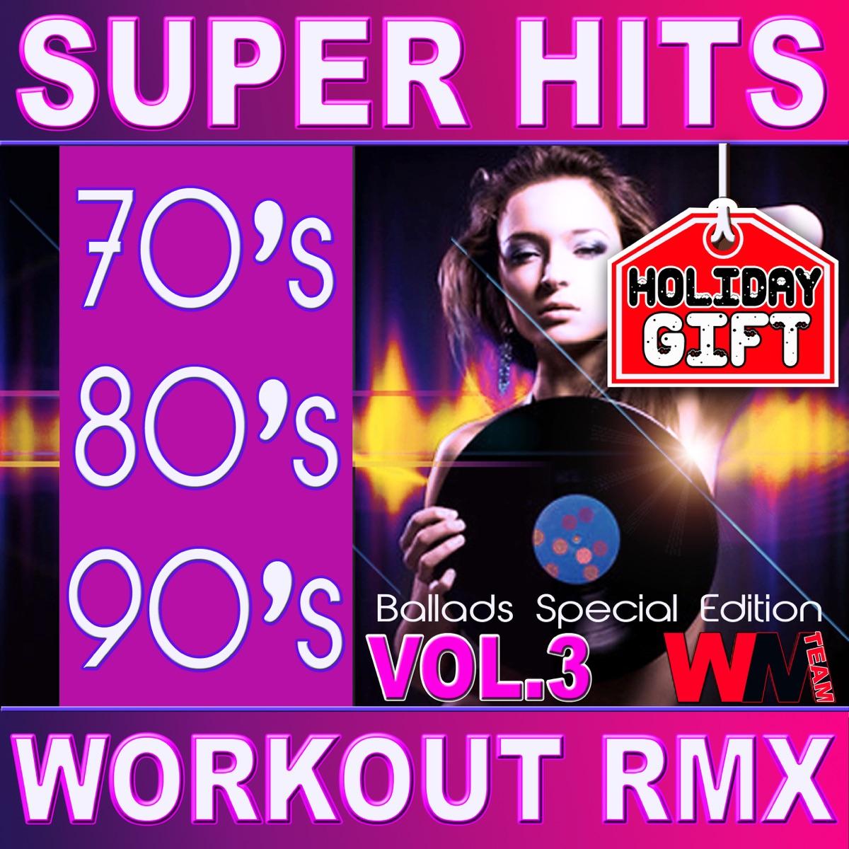 70's 80's 90's Super Hits Workout Remix Vol 3 Ballads Edition Album