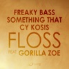 Floss (feat. Gorilla Zoe) - Single, Freaky Bass, Something That & Cy Kosis