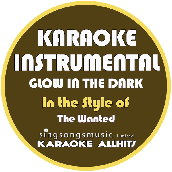 Glow in the Dark (In the Style of the Wanted) [Karaoke Instrumental Version] - Single