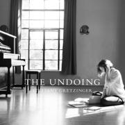 The Undoing - Steffany Gretzinger - Steffany Gretzinger