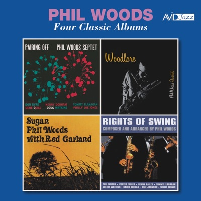 Four Classic Albums: Pairing Off / Woodlore / Sugan / Rights of Swing (Remastered) - Phil Woods
