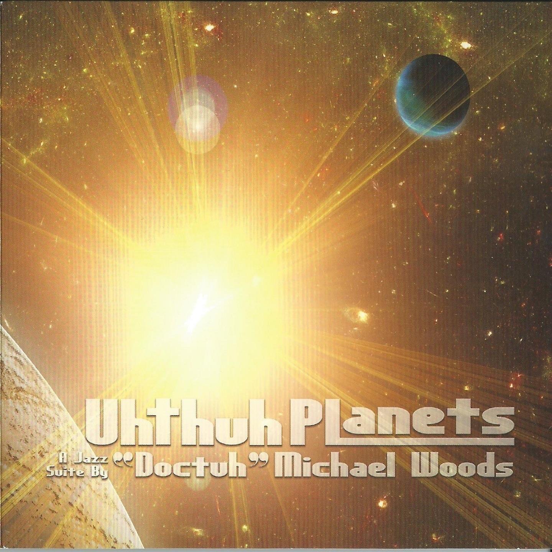 Uhthuh Planets (feat. Tom Bronzetti, Angelo Candela, Bob Cesari, Rick Compton, Jeff Stockham & Tom Witkowski) [A Jazz Suite by