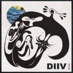 DIIV - How Long Have You Known