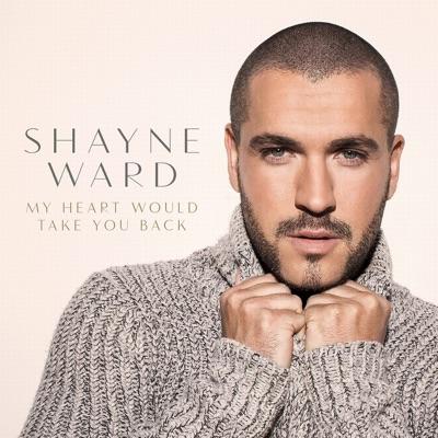 My Heart Would Take You Back - Single - Shayne Ward