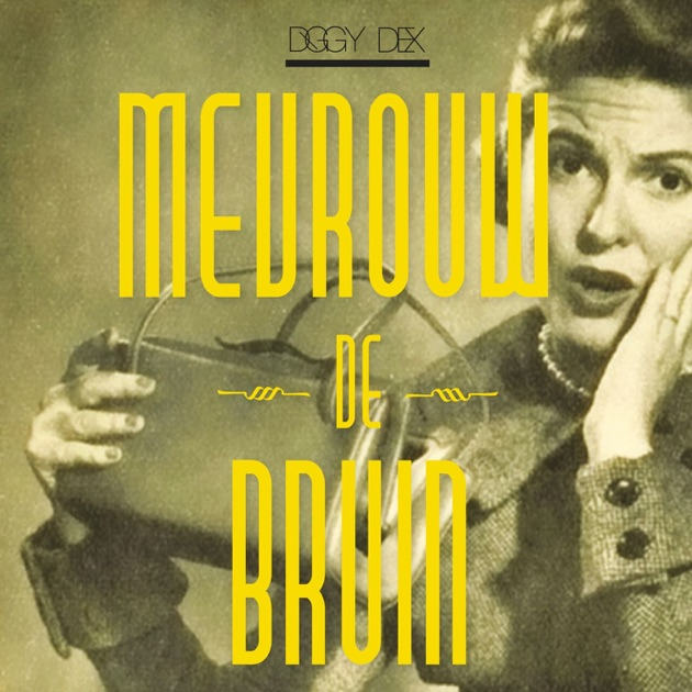 Mevrouw de bruin single by diggy dex on apple music solutioingenieria Gallery