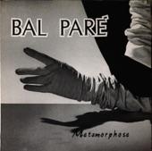 Bal Paré - Metamorphose