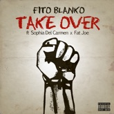 Take Over (feat. Sophia Del Carmen & Fat Joe) - Single