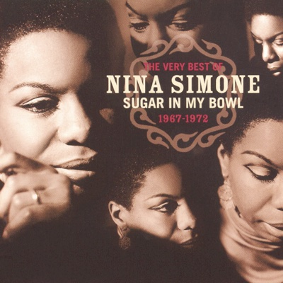 Sugar In My Bowl: The Very Best of Nina Simone 1967-1972 - Nina Simone album