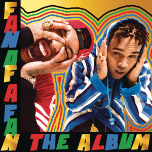 Chris Brown & Tyga - Fan of a Fan the Album (Expanded Edition)