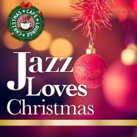 Jazz Loves Christmas ~ 大人のための特選クリスマスジャズ・ベスト2014