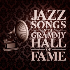 Jazz Songs in the Grammy Hall of Fame