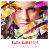 She's Not Me, Pt. 1 & 2 - Zara Larsson