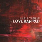 At the Cross (Love Ran Red) - Chris Tomlin - Chris Tomlin