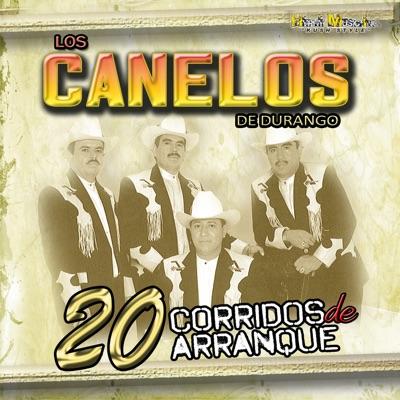 20 Corridos de Arranque - Los Canelos de Durango