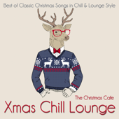 Xmas Chill Lounge (Best of Classic Christmas Songs in Chill & Lounge Style)