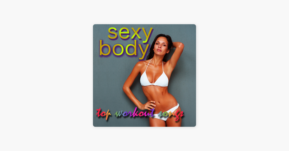8a4a939a688  Sexy Body – Top Workout Songs for Women Fitness