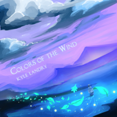 Colors of the Wind - Kyle Landry