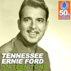 Sixteen Tons (Digitally Remastered) - Tennessee Ernie Ford