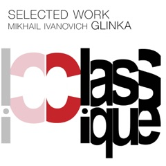Glinka: Selected Work