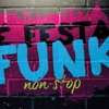 É Festa Funk - Non-Stop