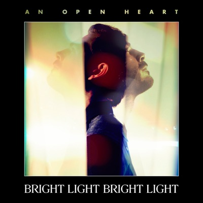An Open Heart - Single - Bright Light Bright Light