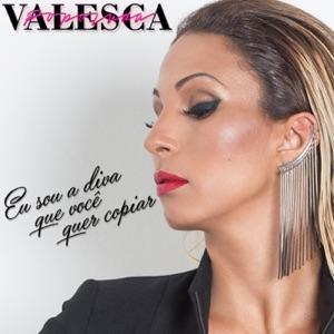 Valesca Popozuda - Eu Sou a Diva Que Você Quer Copiar