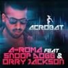 Acrobat (feat. Snoop Dogg & Orru Jackson) - Single, A-Roma