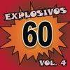 Explosivos 60, Vol. 4