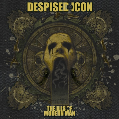 The Ills of Modern Man - Despised Icon