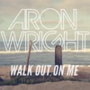 Walk out on Me Single