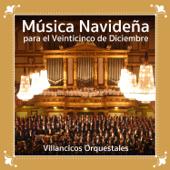 Música Navideña para el Veinticinco de Diciembre. Villancicos Orquestales