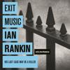 Exit Music (Unabridged) - Ian Rankin