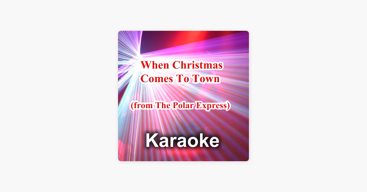 when christmas comes to town from the polar express karaoke version single de maxy k en apple music - When Christmas Comes To Town Karaoke