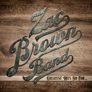 Greatest Hits So Far... - Zac Brown Band - Zac Brown Band