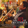 Dave Koz & Friends: The 25th of December - Dave Koz