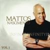 Infinity - Mattos Nascimento, Vol. 1