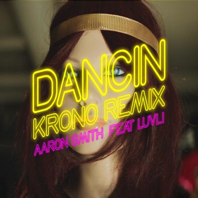 Dancin (feat. Luvli) [Krono Remix] - Aaron Smith song