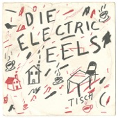 Electric Eels - Agitated