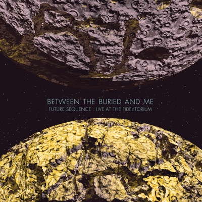 Future Sequence: Live at the Fidelitorium - Between The Buried & Me
