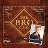 Barney Stinson & Matt Kuhn - Der Bro Code: Das Hörbuch zur TV-Serie