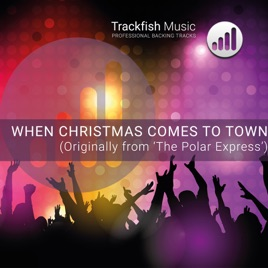when christmas comes to town from the polar express karaoke version single trackfish music - When Christmas Comes To Town Karaoke