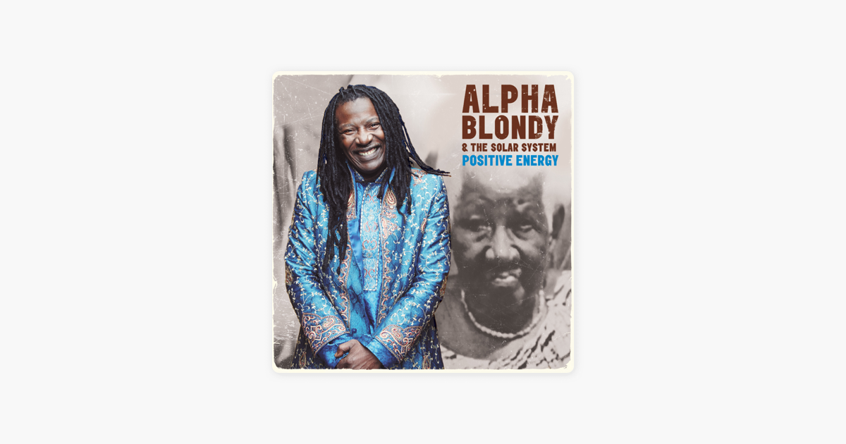 ‎Positive Energy by Alpha Blondy