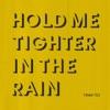 Hold Me Tighter In The Rain - Single ジャケット写真