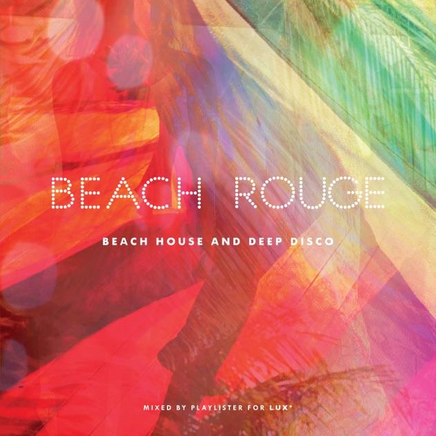 Beach rouge beach house deep disco bonus track for Disco house artists