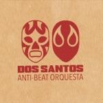 Dos Santos Anti-Beat Orquesta - Corre Caballo