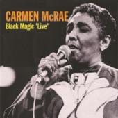 Carmen Mcrae - Black Magic (Live)